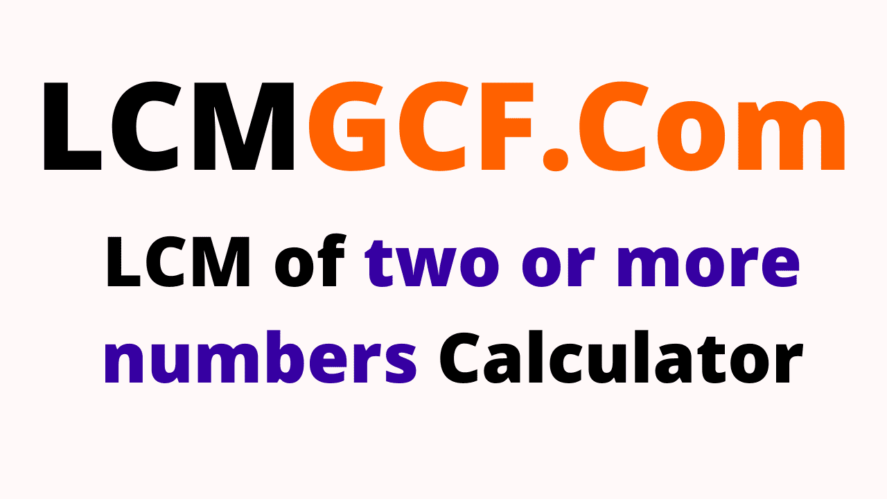 LCM of two or more Numbers Calculator
